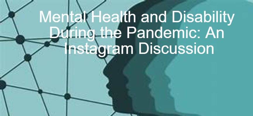 Mental Health and Disability During the Pandemic: An Instagram Discussion. Blue background shows the outlines of faces in profile in differing shades of blue, light to dark